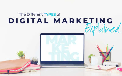The Different Types of Digital Marketing Explained