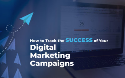 How to Track the Success of Your Digital Marketing Campaigns